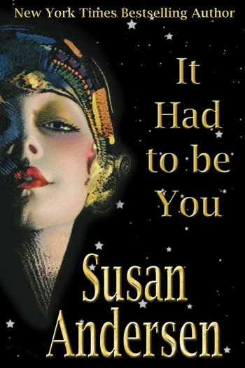Susan Andersen It Had to be You